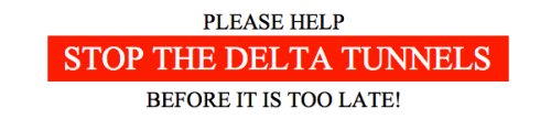 Save the Delta/Stop the Tunnels